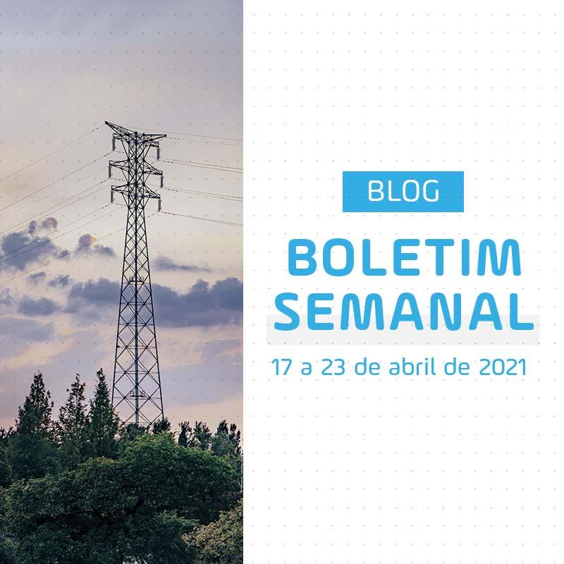 Boletim Semanal de Energia de 17 a 23 de Abril de 2021