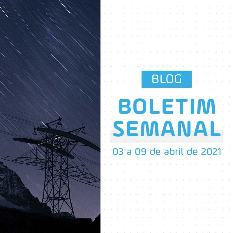 Boletim Semanal de Energia de 03 a 09 de Abril de 2021