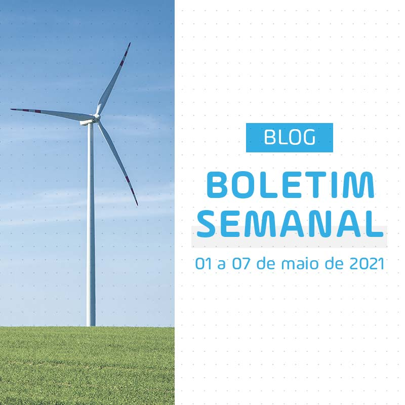 Boletim Semanal de Energia de 01 a 07 de Maio de 2021