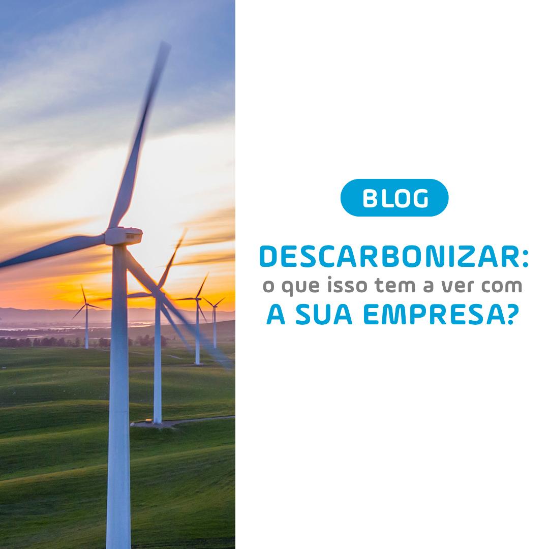 Descarbonizar: o que isso tem a ver com a sua empresa?