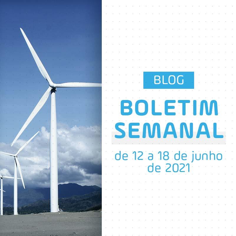 Boletim Semanal de Energia de 12 a 18 de Junho de 2021
