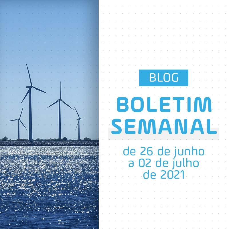 Boletim Semanal de Energia de 26 de Junho a 02 de Julho de 2021
