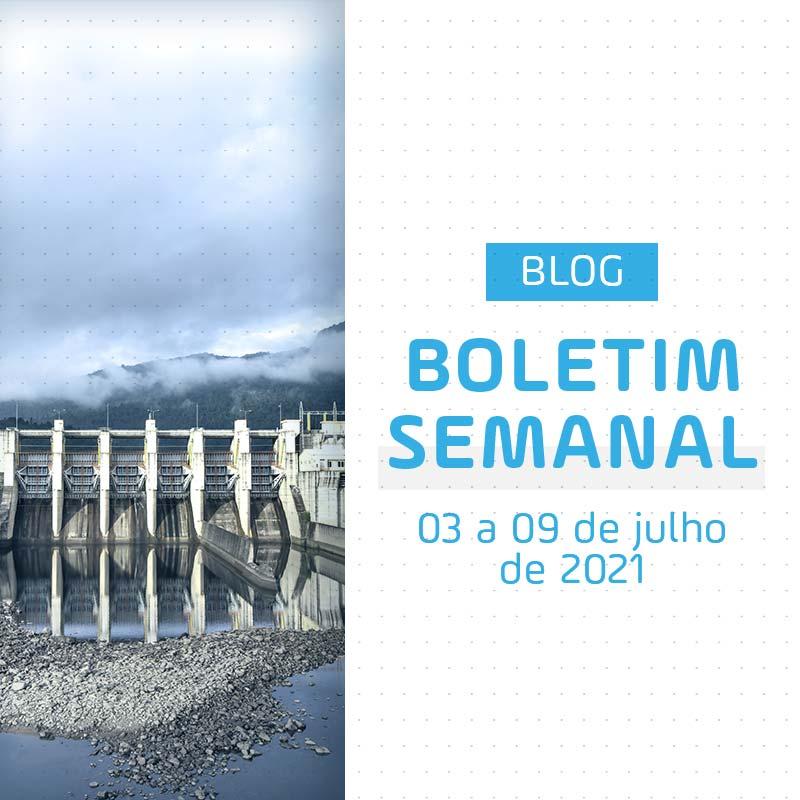 Boletim Semanal de Energia de 03 a 09 de julho de 2021