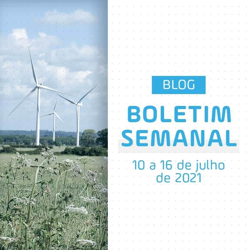 Boletim Semanal de Energia de 10 a 16 de julho de 2021